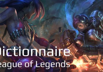 Dictionnaire League of Legends - Mieux comprendre LoL