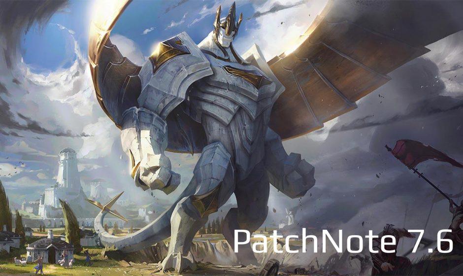 PatchNote 7.6 - League of Legends