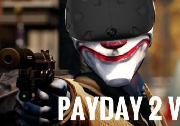 Payday 2 sort enfin en VR !
