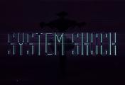 System Shock : La version remastered en stand by !