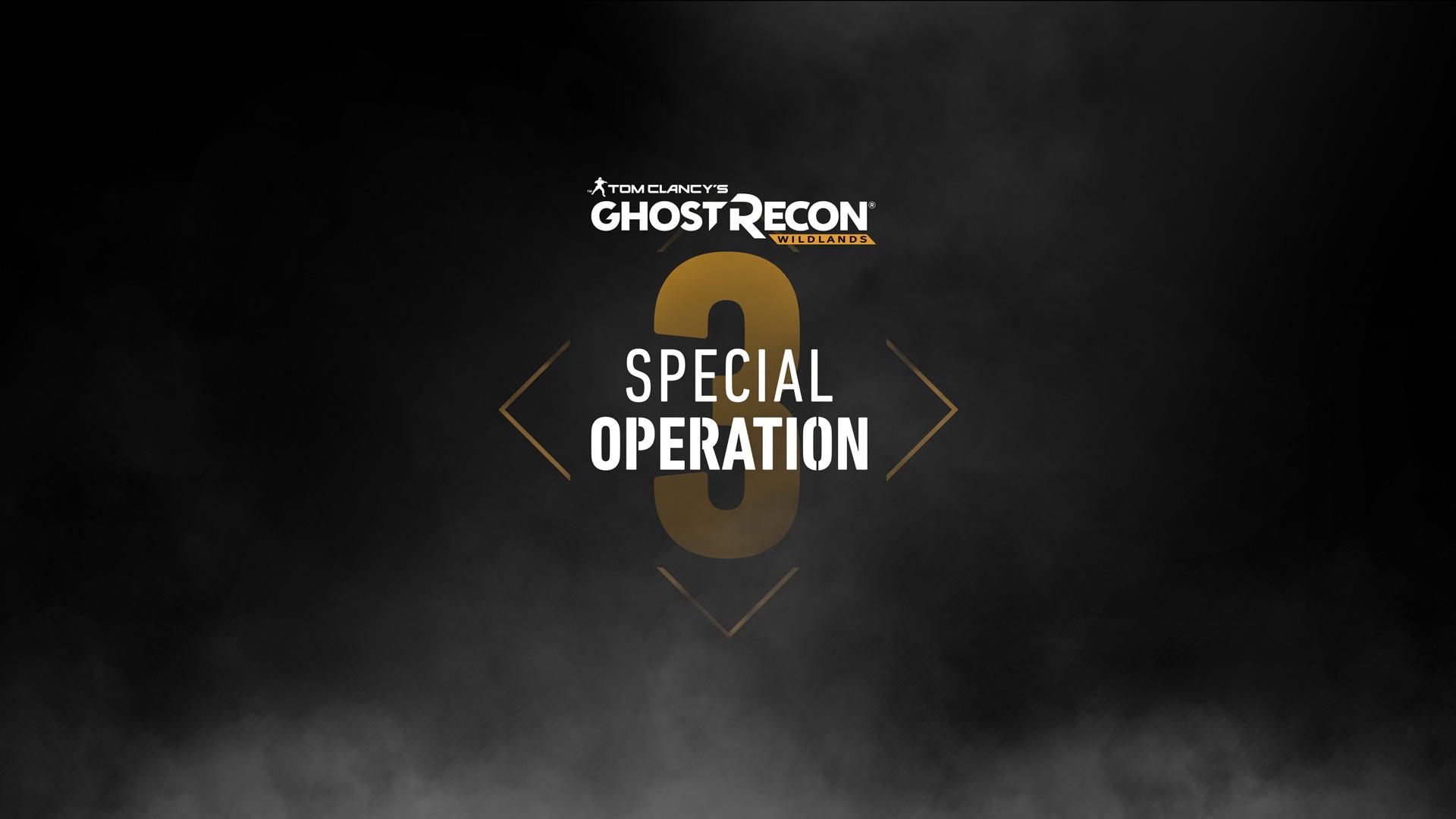 OPÉRATION SPÉCIALE 3 ghost recon wildlands